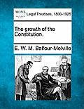 The Growth of the Constitution.