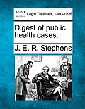 Digest of Public Health Cases.