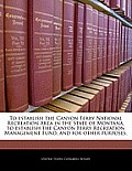 To Establish the Canyon Ferry National Recreation Area in the State of Montana, to Establish the Canyon Ferry Recreation Management Fund, and for Othe