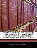 Tributes to Hon. Mark Dayton Mark Dayton U.S. Senator from Minnesota Tributes in the Congress of the United States