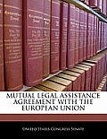 Mutual Legal Assistance Agreement with the European Union