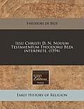 Iesu Christi D. N. Nouum Testamentum Theodoro Beza Interprete. (1594)