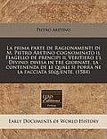 La Prima Parte de Ragionamenti Di M. Pietro Aretino Cognominato Il Flagello de Prencipi Il Veritiero E'l Divino; Divisa in Tre Giornate, La Contenenza
