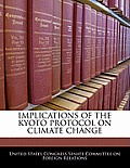 Implications of the Kyoto Protocol on Climate Change