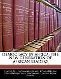 Democracy in Africa: The New Generation of African Leaders