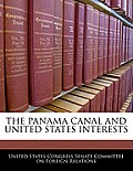 The Panama Canal and United States Interests