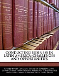 Conducting Business in Latin America: Challenges and Opportunities