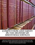 Competition and Safety in the Delivery of Anesthesia Services