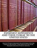 Extremist Movements and Their Threat to the United States