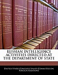 Russian Intelligence Activities Directed at the Department of State