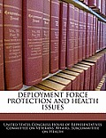 Deployment Force Protection and Health Issues