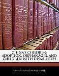 China's Children: Adoption, Orphanages, and Children with Disabilities