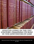 Assisted Living in the 21st Century: Examining Its Role in the Continuum of Care