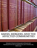 Banks, Mergers, and the Affected Communities