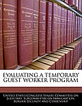 Evaluating a Temporary Guest Worker Program