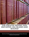 The Greater Middle East Initiative: Sea Island and Beyond