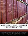 Space Shuttle Columbia Investigation