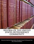 Reform of the United States Intelligence Community