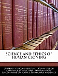 Science and Ethics of Human Cloning