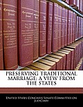 Preserving Traditional Marriage: A View from the States