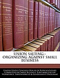 Union Salting--Organizing Against Small Business