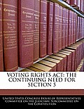 Voting Rights ACT: The Continuing Need for Section 5