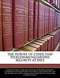 The Future of Cyber and Telecommunications Security at Dhs