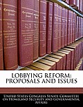 Lobbying Reform: Proposals and Issues