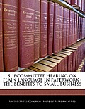 Subcommittee Hearing on Plain Language in Paperwork - The Benefits to Small Business