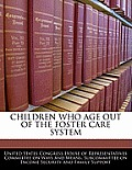 Children Who Age Out of the Foster Care System