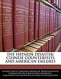 The Heparin Disaster: Chinese Counterfeits and American Failures
