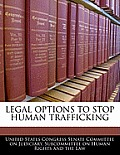 Legal Options to Stop Human Trafficking