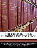 The Crisis in Tibet: Finding a Path to Peace