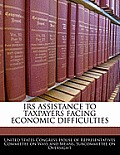 IRS Assistance to Taxpayers Facing Economic Difficulties