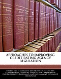 Approaches to Improving Credit Rating Agency Regulation