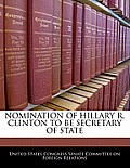 Nomination of Hillary R. Clinton to Be Secretary of State
