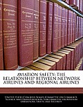 Aviation Safety: The Relationship Between Network Airlines and Regional Airlines