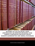 Report of Legislative and Oversight Activities During the 104th Congress United States Senate Committee on Small Business