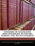 Summary of Legislative and Oversight Activities During the 105th Congress