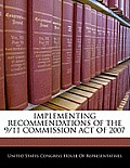 Implementing Recommendations of the 9/11 Commission Act of 2007