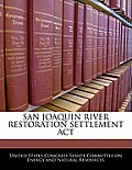 San Joaquin River Restoration Settlement ACT