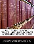 United States Secret Service Uniformed Division Modernization Act of 2009