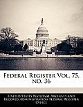 Federal Register Vol. 75, No. 36