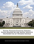 Postal Pension Funding Reform: Issues Related to the Postal Service's Proposed Use of Pension Savings