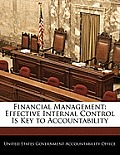 Financial Management: Effective Internal Control Is Key to Accountability