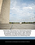 Federal Bureau of Investigation: Accountability Over the Hipaa Funding of Health Care Fraud Investigations Is Inadequate