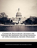 Chemical Regulation: Actions Are Needed to Improve the Effectiveness of EPA's Chemical Review Program