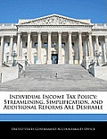 Individual Income Tax Policy: Streamlining, Simplification, and Additional Reforms Are Desirable