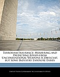Terrorism Insurance: Measuring and Predicting Losses from Unconventional Weapons Is Difficult, But Some Industry Exposure Exists