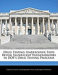 Drug Testing: Undercover Tests Reveal Significant Vulnerabilities in Dot's Drug Testing Program